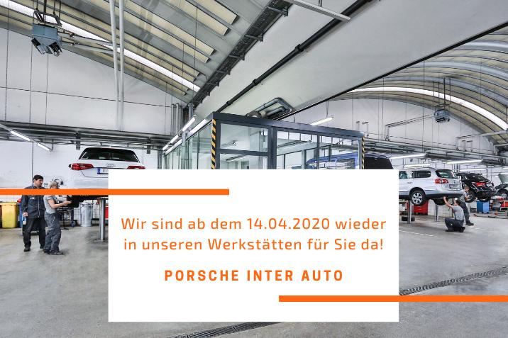 Wir haben wieder geöffnet - Porsche Inter Auto